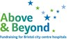 Above & Beyond  - Above & beyond is the charity for bristol's nine city centre hospitals.